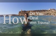 How Do you Deal with Trauma